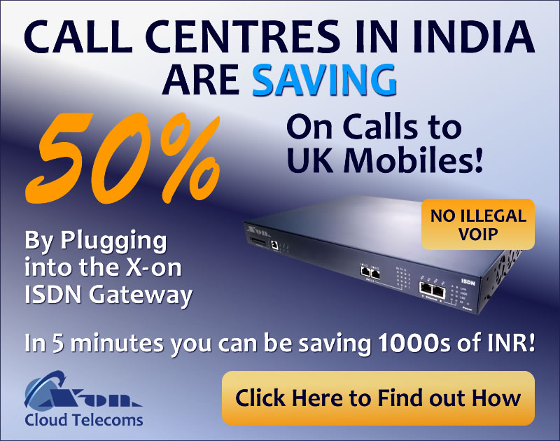 Call Centres in India are Saving 50% on calls to UK Mobiles by plugging into the X-on ISDN Gateway. In 5 minutes you can be saving 1000s of INR!
